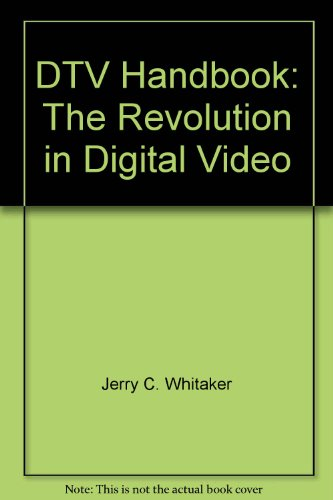 9780071371711: DTV Handbook: The Revolution in Digital Video (McGraw-Hill Video/Audio Professional)