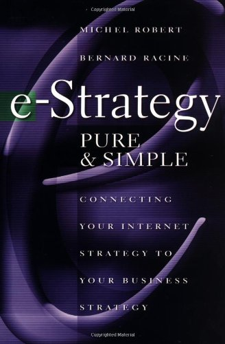 9780071371780: e-Strategy, Pure & Simple: Connecting Your Internet Strategy to Your Business Strategy