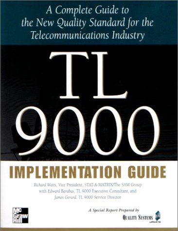 9780071371902: TL 9000 Implementation Guide; A Complete Guide to the New Quality Standard for the Telecommunications Industry