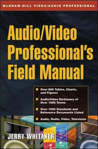 Audio/Video Professional's Field Manual: Whitaker, Jerry