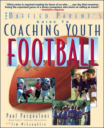 9780071372190: Coaching Youth Football (Baffled Parent's Guides)