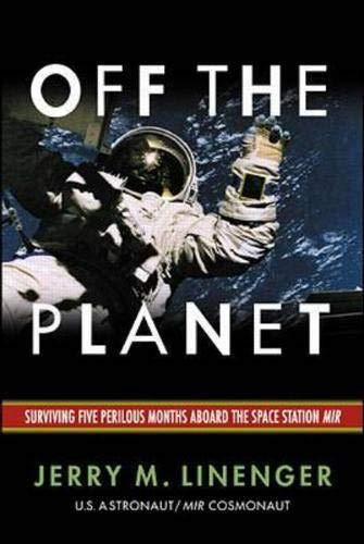 9780071372305: Off the Planet: Surviving Five Perilous Months Aboard the Space Station Mir