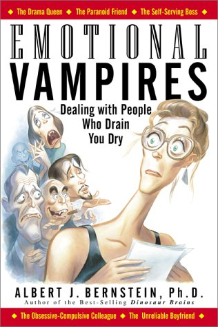 9780071372671: Emotional Vampires: Dealing with People Who Drain You Dry