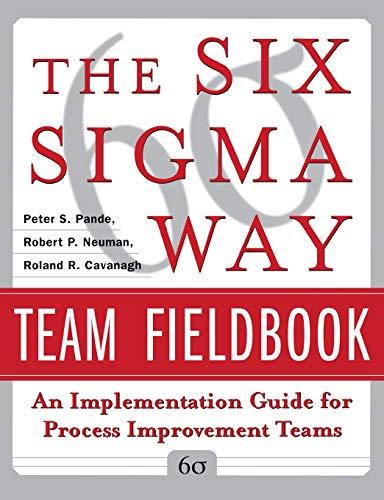 The Six Sigma Way Team Fieldbook: An: Pande, Peter S.;