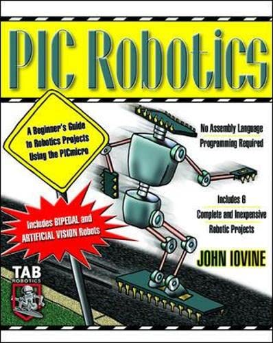 9780071373241: PIC Robotics: A Beginner's Guide to Robotics Projects Using the PIC Micro