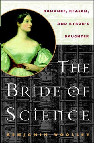 9780071373296: The Bride of Science: Romance, Reason, and Byron's Daughter