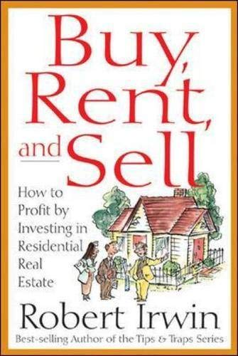 9780071373371: Buy, Rent and Sell: How to Profit by Investing in Residential Real Estate
