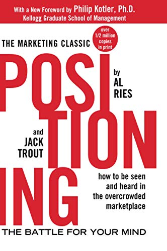 POSITIONING - THE BATTLE FOR YOUR MIND 2ND EDITION