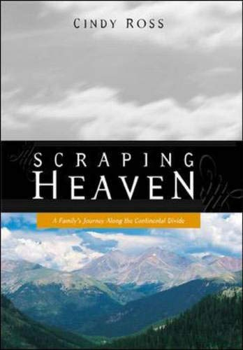 9780071373609: Scraping Heaven: A Family's Journey Along the Continental Divide