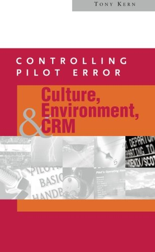 Controlling Pilot Error: Culture, Environment, and CRM: Kern, Anthony T.