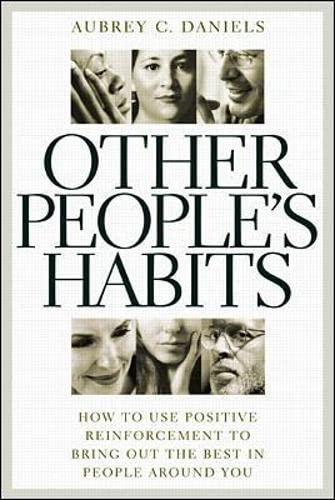 9780071373746: Other People's Habits: How To Use Positive Reinforcement To Bring Out The Best In People Around You