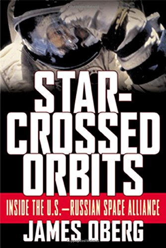 9780071374255: Star-crossed Orbits: Inside the U.S.-Russian Space Alliance