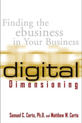 9780071374385: Digital Dimensioning: Finding the Ebusiness in Your Business
