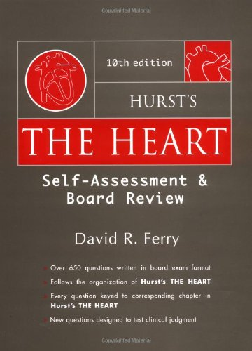 Hurst's The Heart 10/e Self-Assessment and Board: David R. Ferry,