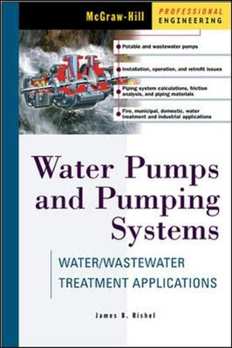 9780071374910: Water Pumps and Pumping Systems: Water/wastewater Treatment Applications (McGraw-Hill Handbooks)