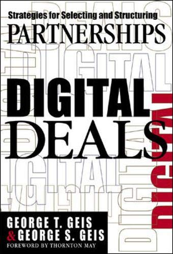 9780071374972: Digital Deals: Strategies for Selecting and Structuring Partnerships