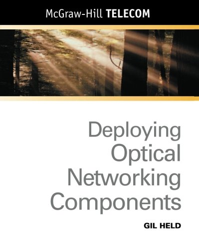 9780071375054: Deploying Optical Networking Components (McGraw-Hill Telecom)