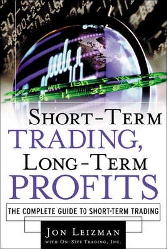 9780071375207: Short Term Trading, Long-Term Profits: The Complete Guide to Short-Term Trading
