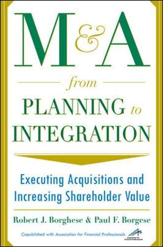 9780071375214: M&A From Planning to Integration: Executing Acquisitions and Increasing Shareholder Value