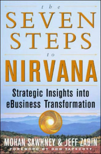 9780071375221: The Seven Steps to Nirvana: Strategic Insight into Ebusiness Transformation
