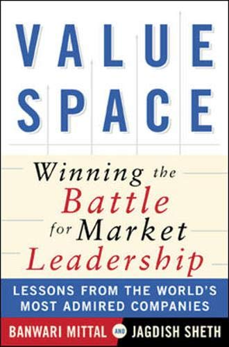 ValueSpace: Winning the Battle for Market Leadership: Banwari Mittal, Jagdish