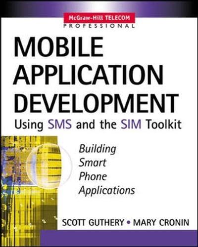 9780071375405: Mobile Application Development with SMS and the SIM Toolkit