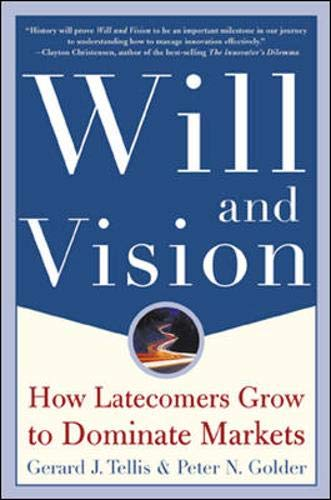9780071375498: Will & Vision: How Latecomers Grow to Dominate Markets