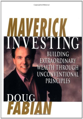 9780071375627: Maverick Investing: Building Extraordinary Wealth Through Unconventional Principles