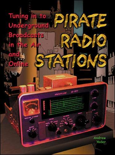 9780071375634: Pirate Radio Stations: Tuning in to Underground Broadcasts in the Air and Online