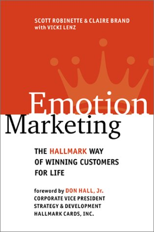 9780071375719: Emotion Marketing: The Hallmark Way of Winning Customers for Life