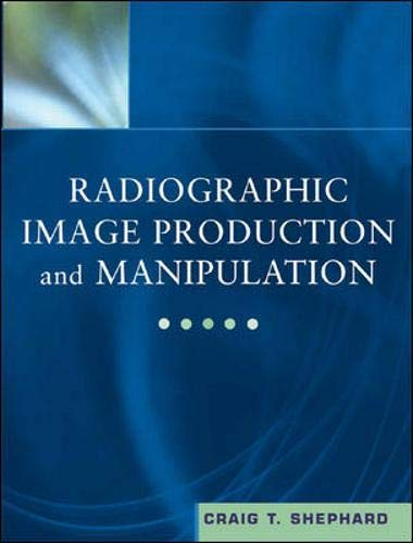 9780071375771: Radiographic Image Production and Manipulation