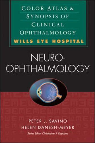 Neuro-Ophthalmology: Color Atlas and Synopsis of Clinical: Peter Savino; Helen