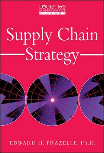 9780071375993: Supply Chain Strategy: The Logistics of Supply Chain Management (Logistics Management Library)