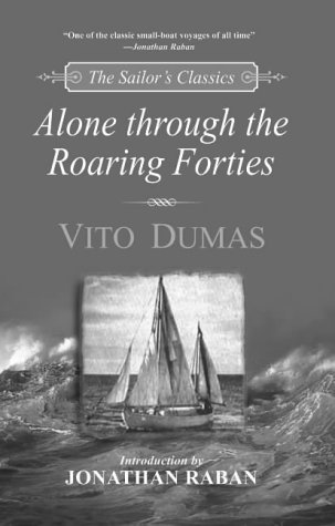 9780071376112: Alone through the Roaring Forties (The Sailor's Classics #5) (Sailor's Classics Series)