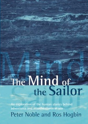 9780071376136: The Mind of the Sailor: An Exploration of the Human Stories Behind Adventures and Misadventures at Sea