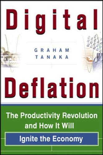 9780071376174: Digital Deflation : The Productivity Revolution and How It Will Ignite the Economy
