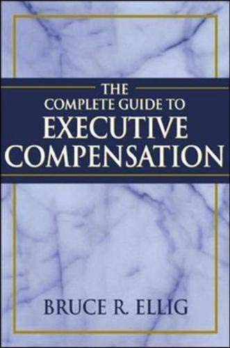 9780071376297: The Complete Guide to Executive Compensation
