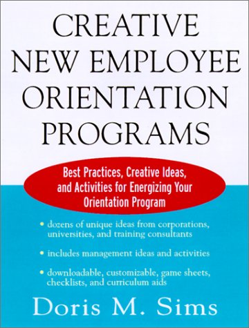 9780071376303: Creative New Employee Orientation Programs: Best Practices, Creative Ideas and Activities for Energizing Your Orientation Program