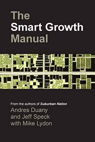 The Smart Growth Manual: Andres Duany, Jeff