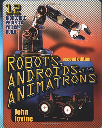 9780071376839: Robots, Androids and  Animatrons, Second Edition: 12 Incredible Projects You Can Build (TAB Electronics Technical Library)