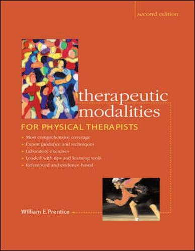 Therapeutic Modalities for Physical Therapists: William E Prentice