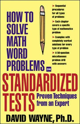 9780071376938: How to Solve Math Word Problems on Standardized Tests: Proven Techniques from an Expert (How to Solve Word Problems Series)