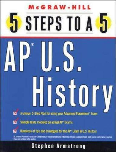 9780071377171: 5 Steps to a 5 on the Advanced Placement Examinations: U.S. History (5 Steps to a 5 on the Advanced Placement Examinations Series)