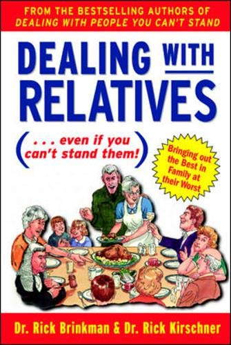 9780071377386: Dealing With Relatives (...even if you can't stand them) : Bringing Out the Best in Families at Their Worst