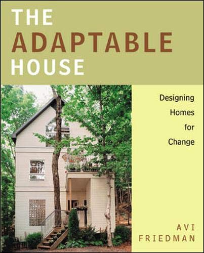 9780071377461: The Adaptable House : Designing Homes for Change