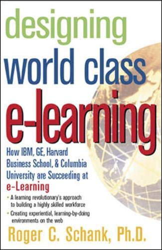 9780071377720: Designing World-Class E-Learning: How IBM, GE, Harvard Business School and Columbia University Are Succeeding at E-Learning