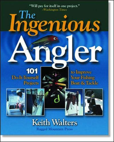 9780071377935: Ingenious Angler: Hundreds of Do-It-Yourself Projects and Tips to Improve Your Fishing Boat and Tackle