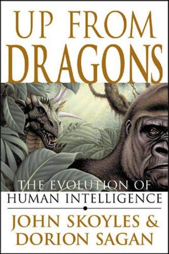 9780071378253: Up From Dragons: The Evolution of Human Intelligence