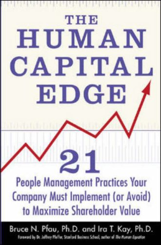 9780071378833: The Human Capital Edge: 21 People Management Practices Your Company Must Implement (Or Avoid) To Maximize Shareholder Value