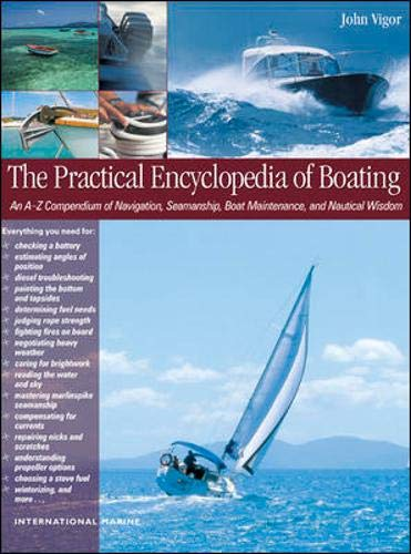 9780071378857: The Practical Encyclopedia of Boating: An A-Z Compendium of Seamanship, Boat Maintenance, Navigation, and Nautical Wisdom